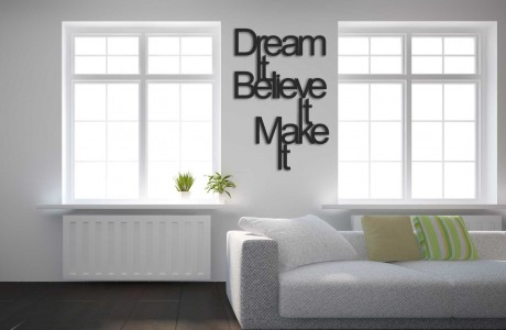 DREAM IT-MAKE IT
