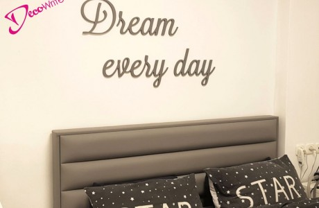 Dream every day